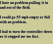 I have no problem pulling it in and out of the field.